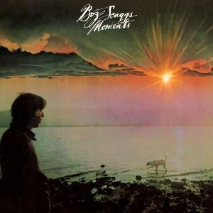 Boz Scaggs Moments Lyrics