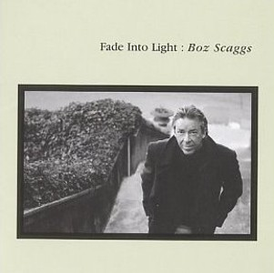 Fade Into Light 1996 by Boz Scaggs
